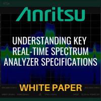 Anritsu: Understanding Key Real-Time Spectrum Analyzer Specifications